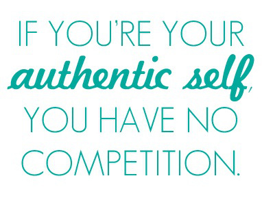 http://bobchoat.files.wordpress.com/2013/12/if-youre-your-authentic-self-you-have-no-competition-quote-authenticity-taolife1.jpg